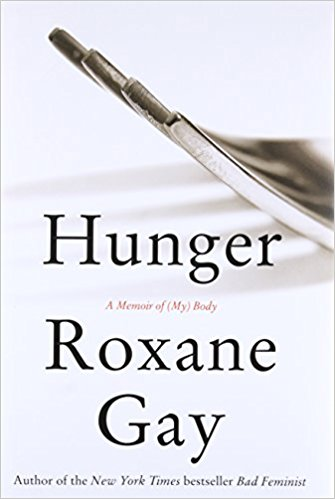 Hunger- A Memoir of (My) Body