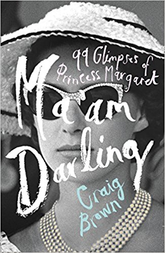 Ma'am Darling- 99 Glimpses of Princess Margaret Book