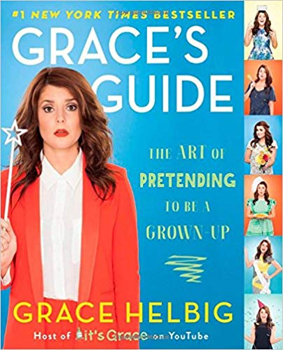 Grace's Guide- The Art of Pretending to Be a Grown-Up